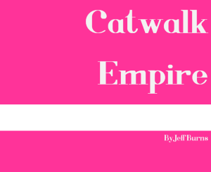 Catwalk Empire 1