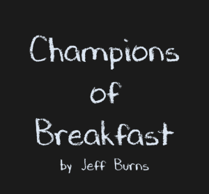breakfast of champion essay Please attend the next allatoona community meeting 10/19/17 thursday, october 19, 2017, 7:00 pm allatoona resource center, 6505 glade road come hear updates from.
